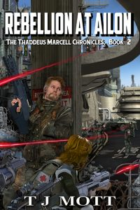 Rebellion at Ailon: Book 2 of the Thaddeus Marcell Chronicles cover art