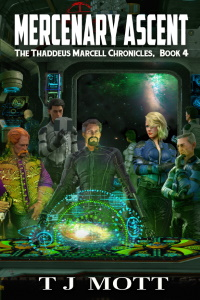 Mercenary Ascent: Book 4 of the Thaddeus Marcell Chronicles cover art